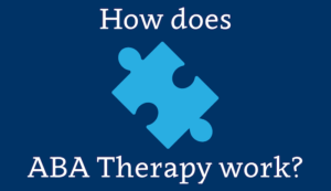 How does aba therapy work
